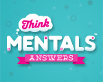 Think Mentals Answers